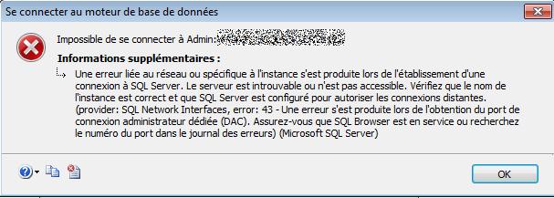 Nom : SQLServer_DAC_40_ErrSQLBrowser.png Affichages : 2151 Taille : 26,8 Ko