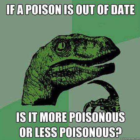 Nom : if-a-poison-is-out-of-date-is-it-more-poisonous-or-less-poisonous_1539.jpg Affichages : 180 Taille : 75,9 Ko