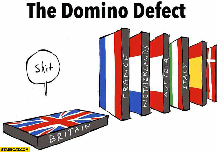 Nom : brexit-the-domino-effect-only-united-kingdom-left-shit.jpg