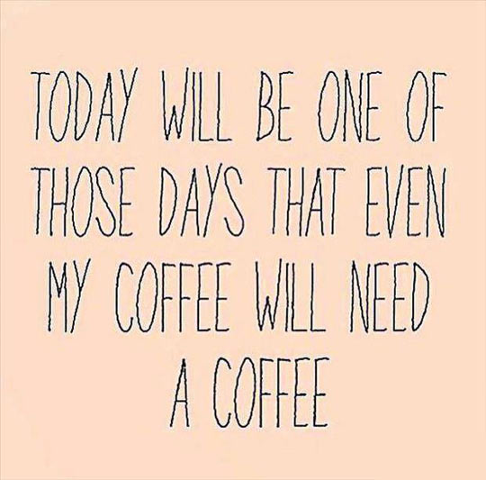 Nom : funny-coffee-days-hard-thoughts.jpg Affichages : 510 Taille : 48,0 Ko