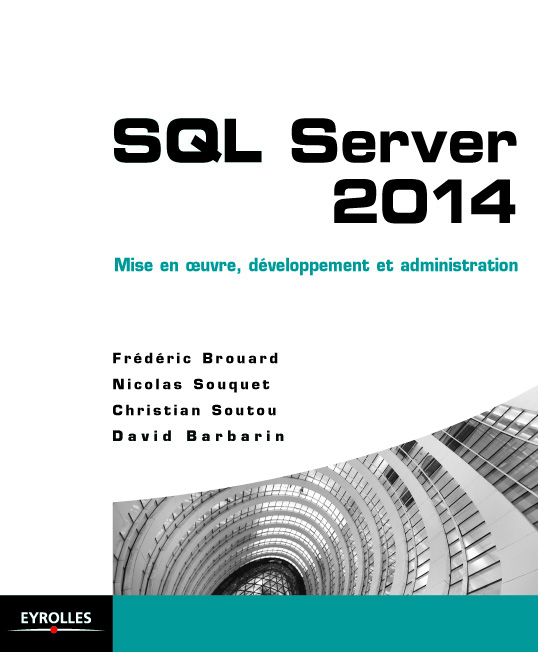 Nom : Couverture livre SQL server Eyrolles.jpg Affichages : 32 Taille : 105,0 Ko
