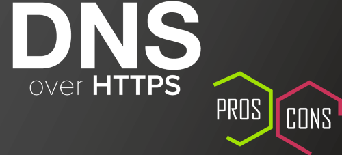 Nom : Pros-and-Cons-of-DNS-over-HTTPS.png