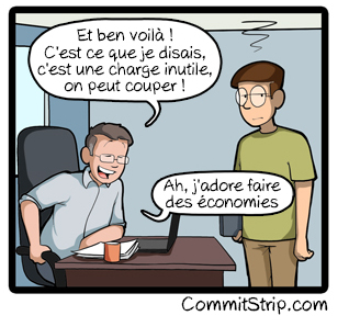 Nom : Commitstrip-Coupe-budgétaire.jpg Affichages : 3453 Taille : 67,0 Ko