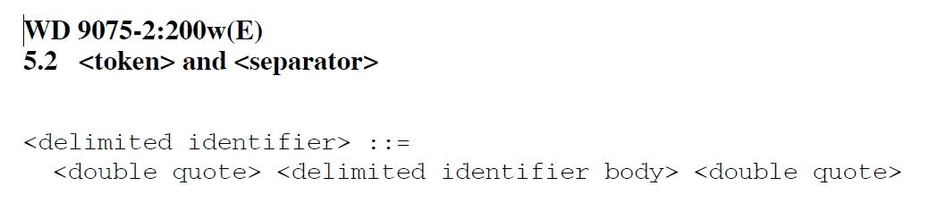 Nom : SQL_identifier_double_quote_standard.jpg Affichages : 18 Taille : 60,7 Ko